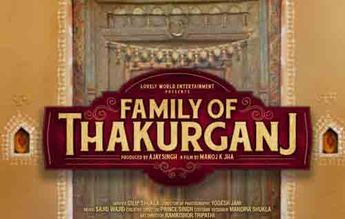 Movie Details Family Of Thakurganj