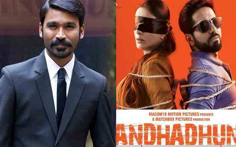 "Dhanush to remake Hindi movie ""Andhadhun"" in Tamil"
